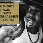 Reporters sans frontières, 100 photos de Paolo Pellegrin pour la liberté de la presse