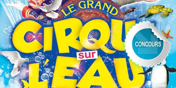 Gagnez des places pour le Grand Cirque sur l'Eau à Castres - Concours DTT