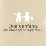 Quels enfants laisserons nous à la planète (c) Anne Barth / Michel Valentin