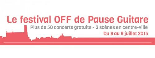 Pause Guitare 2015, Le Off / © DR