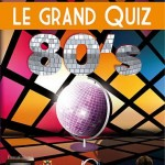 Le grand quiz 80's / (c) © Pascal Naud