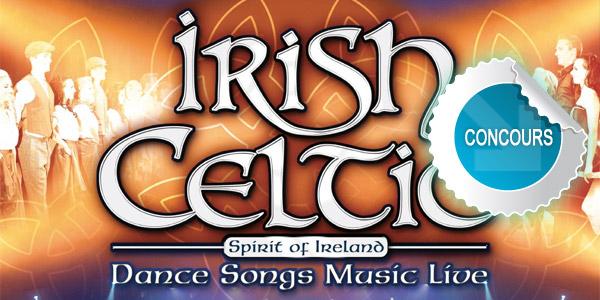 Gagnez des places pour le spectacle Irish Celtic, Spirit of Ireland au Scénith d'Albi - Concours DTT
