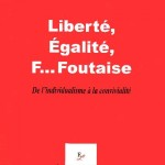 Liberté, égalité, f…foutaise (c) Claude Le Guerrannic
