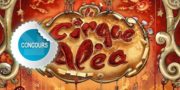 Gagnez des places pour le spectacle du Cirque Aléa à Graulhet avec les concours Dans Ton Tarn