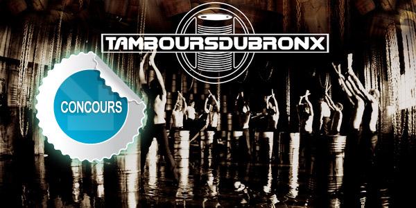 Gagnez des places pour le concert des Tambours du Bronx à Cap'Découverte - Concours DTT