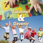 Tarn & Dadou, Tâtonner & Devenir / © Ted