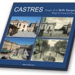 Castres, Images de la Belle Epoque Regard d'aujourd'hui