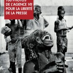 100 photos de L'agence VII pour La Liberté de La presse
