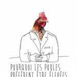 Pourquoi les poules préfèrent être élevées (c) scène nationale Albi