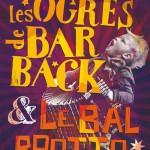 Les Ogres de Barback & Le bal Brotto Lopez + (c) LO BOLEGASON