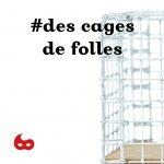 #des cages de folles, Les Zyvettes / © Nathalie Le Meur