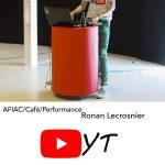 Afiac/café/performance | Ronan Lecrosnier (c) AFIAC