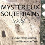 Exposition - Les souterrains ruraux médiévaux (c) Office de Tourisme Intercommunal Tarn-Agout